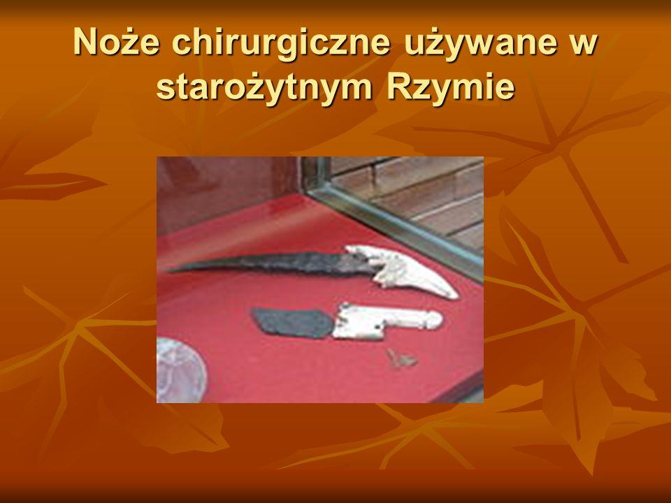 Noże chirurgiczne używane w starożytnym Rzymie
