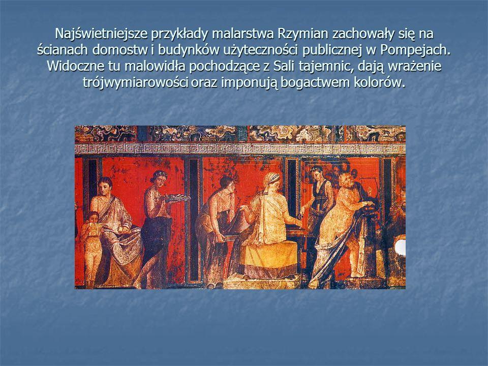 Najświetniejsze przykłady malarstwa Rzymian zachowały się na ścianach domostw i budynków użyteczności publicznej w Pompejach.