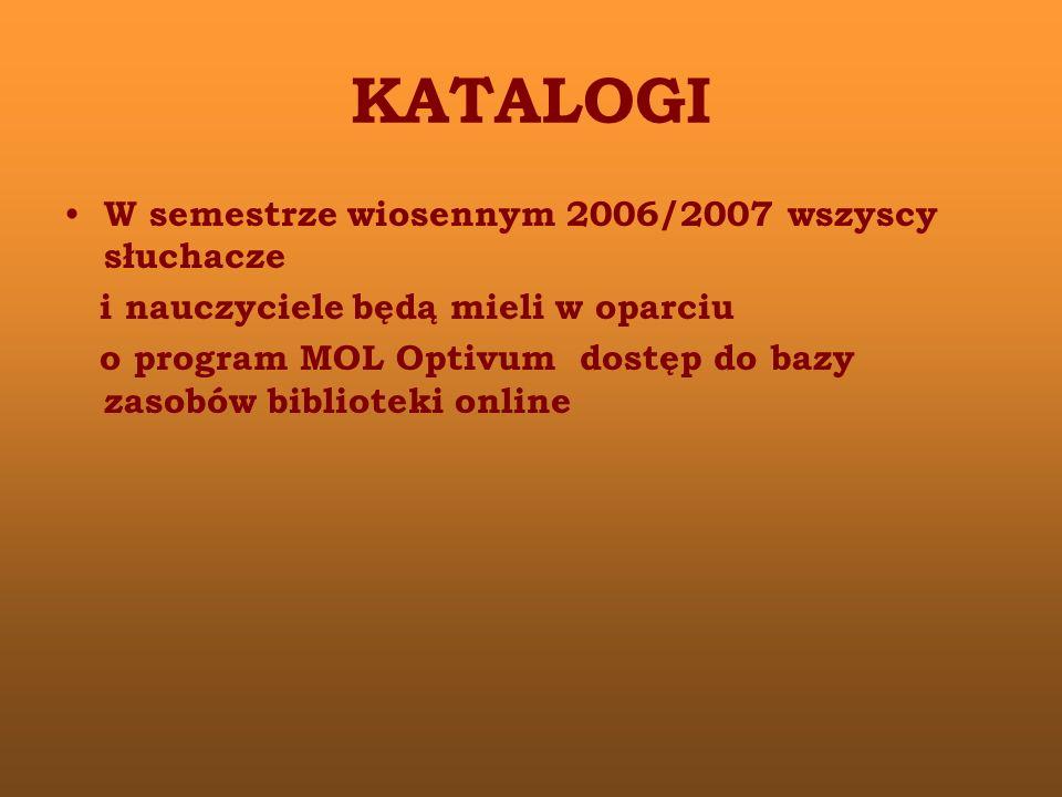 KATALOGI W semestrze wiosennym 2006/2007 wszyscy słuchacze