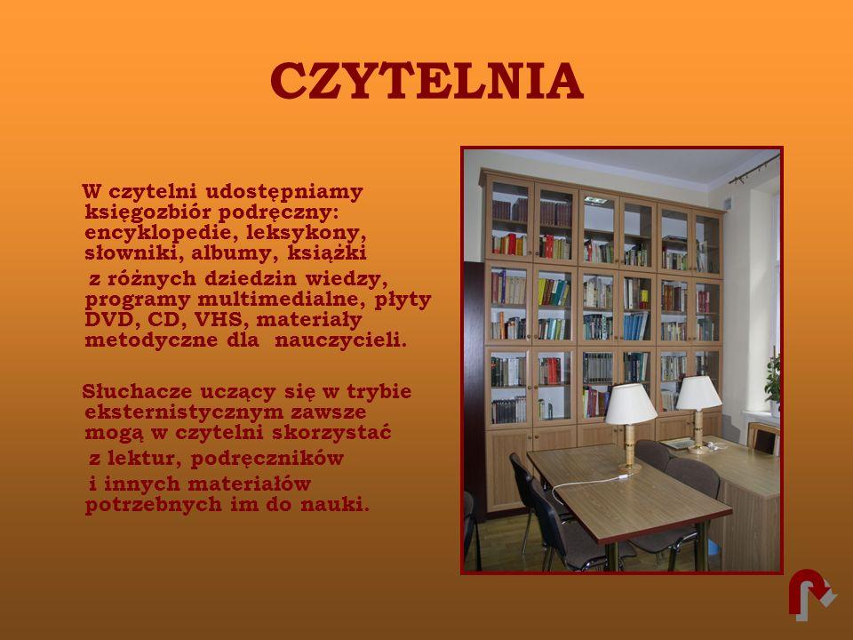 CZYTELNIAW czytelni udostępniamy księgozbiór podręczny: encyklopedie, leksykony, słowniki, albumy, książki.