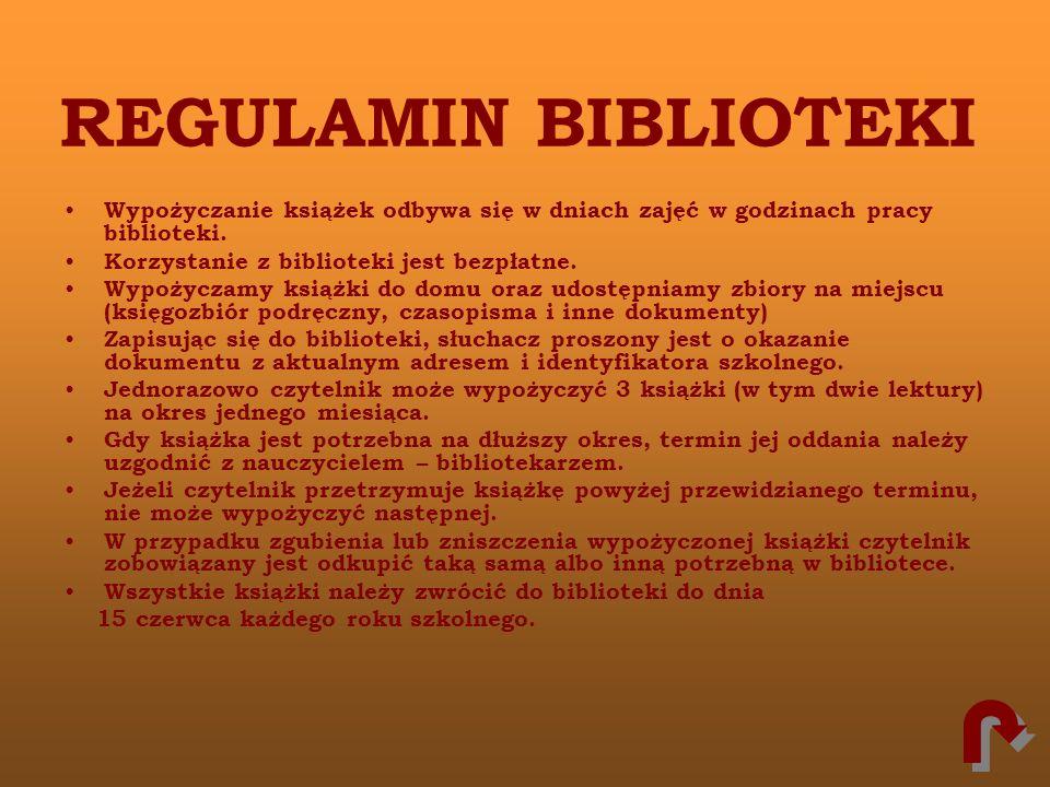 REGULAMIN BIBLIOTEKIWypożyczanie książek odbywa się w dniach zajęć w godzinach pracy biblioteki. Korzystanie z biblioteki jest bezpłatne.