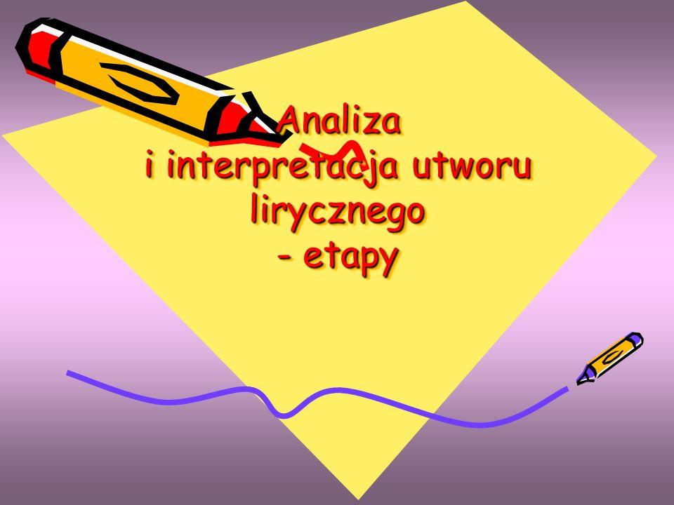 Analiza i interpretacja utworu lirycznego - etapy