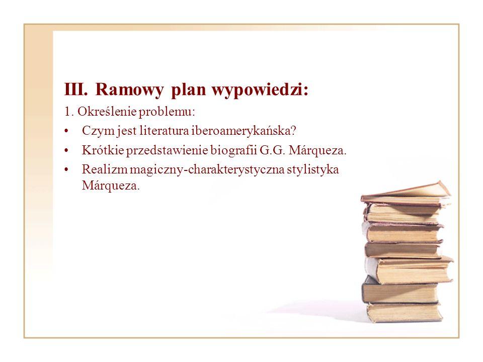 III. Ramowy plan wypowiedzi: