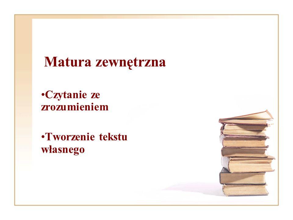 Czytanie ze zrozumieniem Tworzenie tekstu własnego