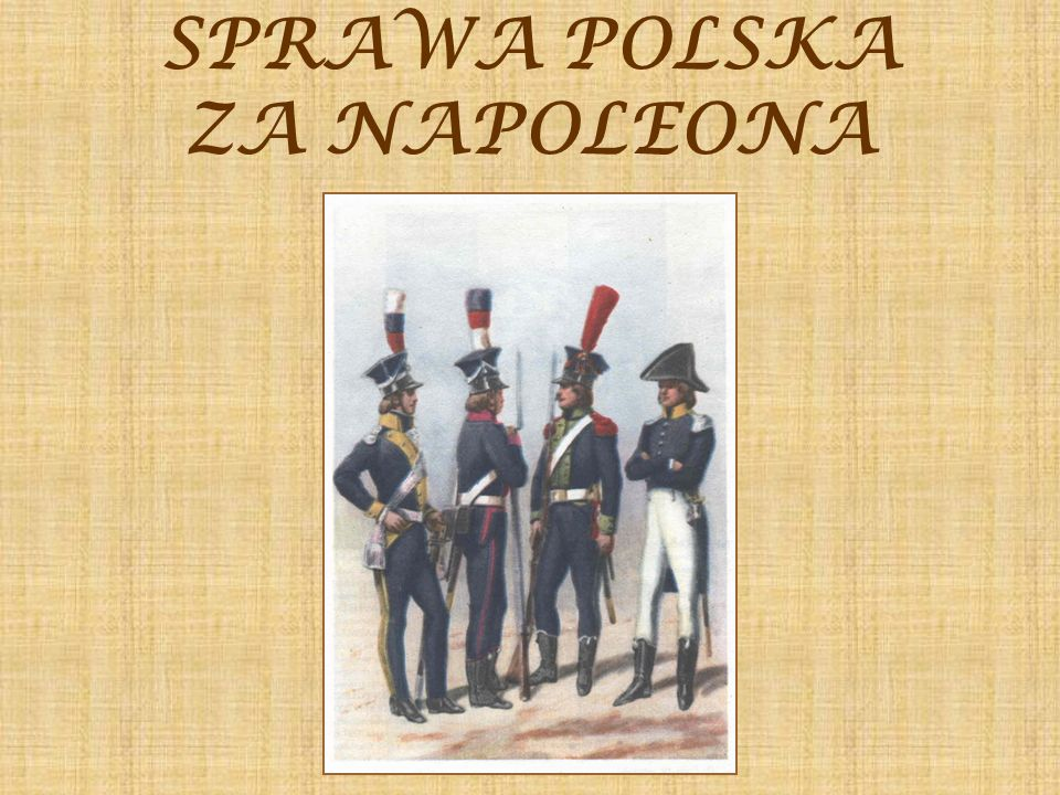 SPRAWA POLSKA ZA NAPOLEONA