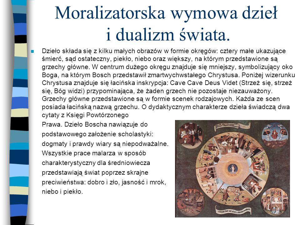 Moralizatorska wymowa dzieł i dualizm świata.