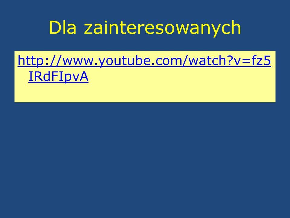 Dla zainteresowanych http://www.youtube.com/watch v=fz5IRdFIpvA