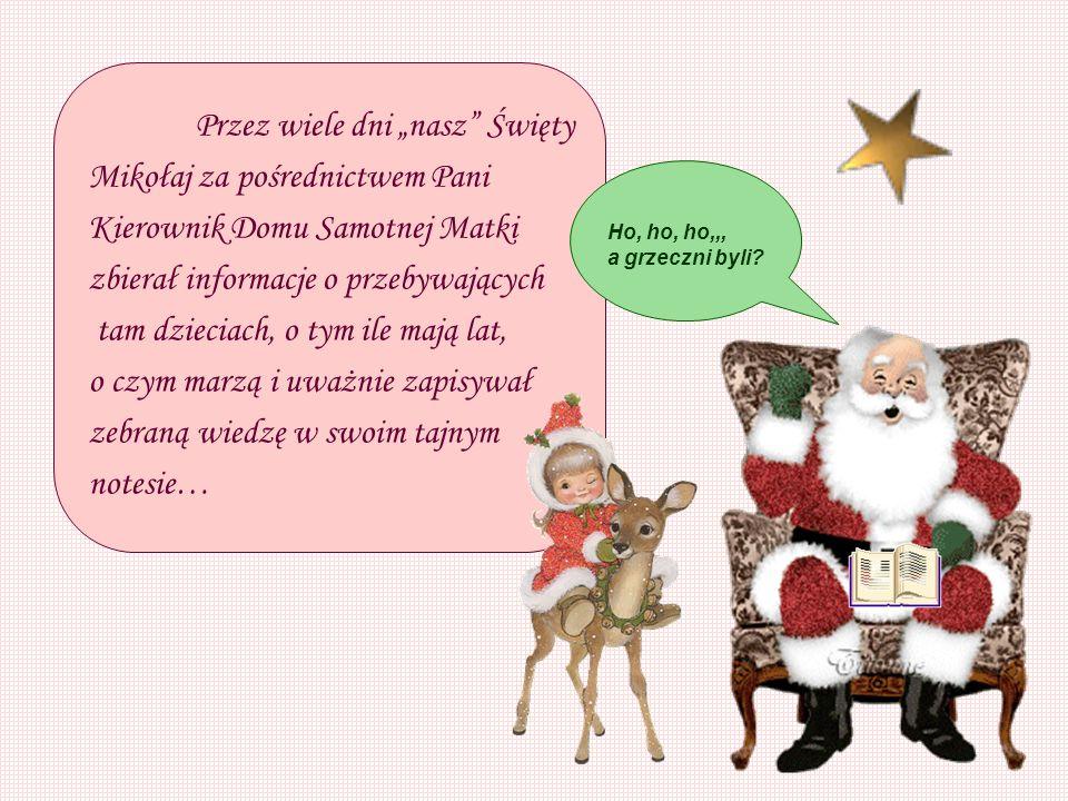 """Przez wiele dni """"nasz Święty Mikołaj za pośrednictwem Pani"""