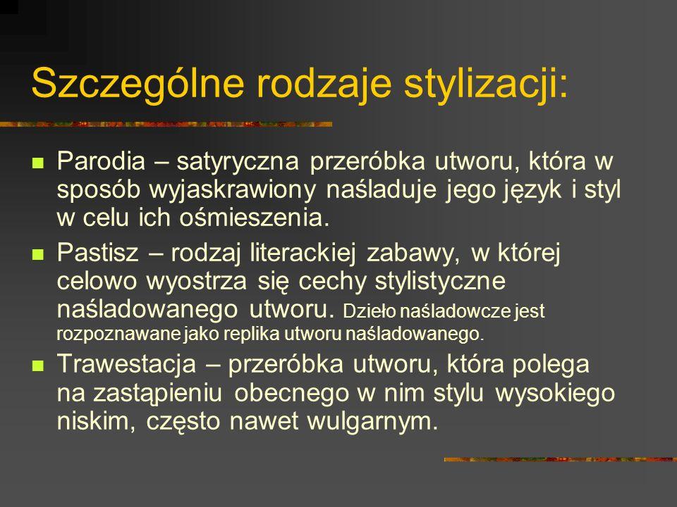 Szczególne rodzaje stylizacji: