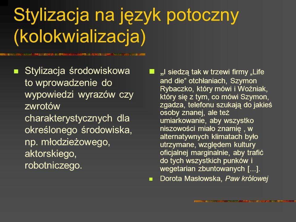 Stylizacja na język potoczny (kolokwializacja)