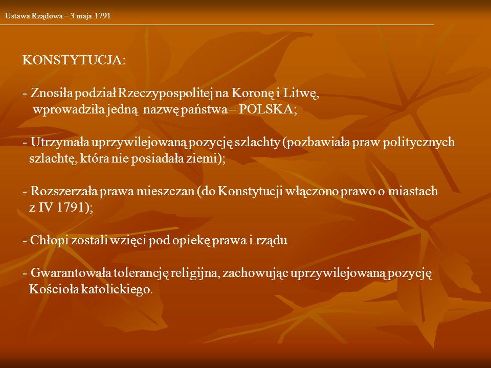 Znosiła podział Rzeczypospolitej na Koronę i Litwę,