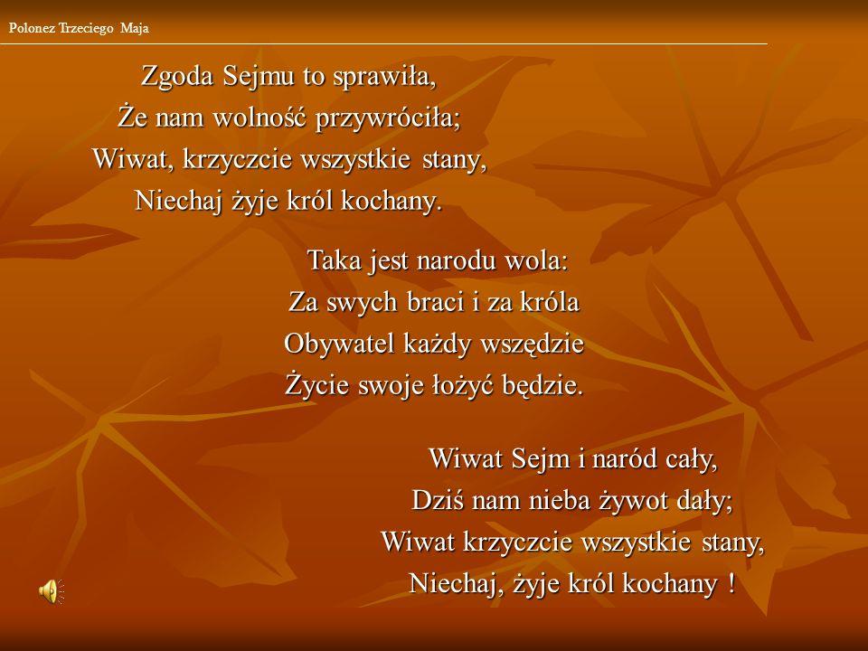 Zgoda Sejmu to sprawiła, Że nam wolność przywróciła;