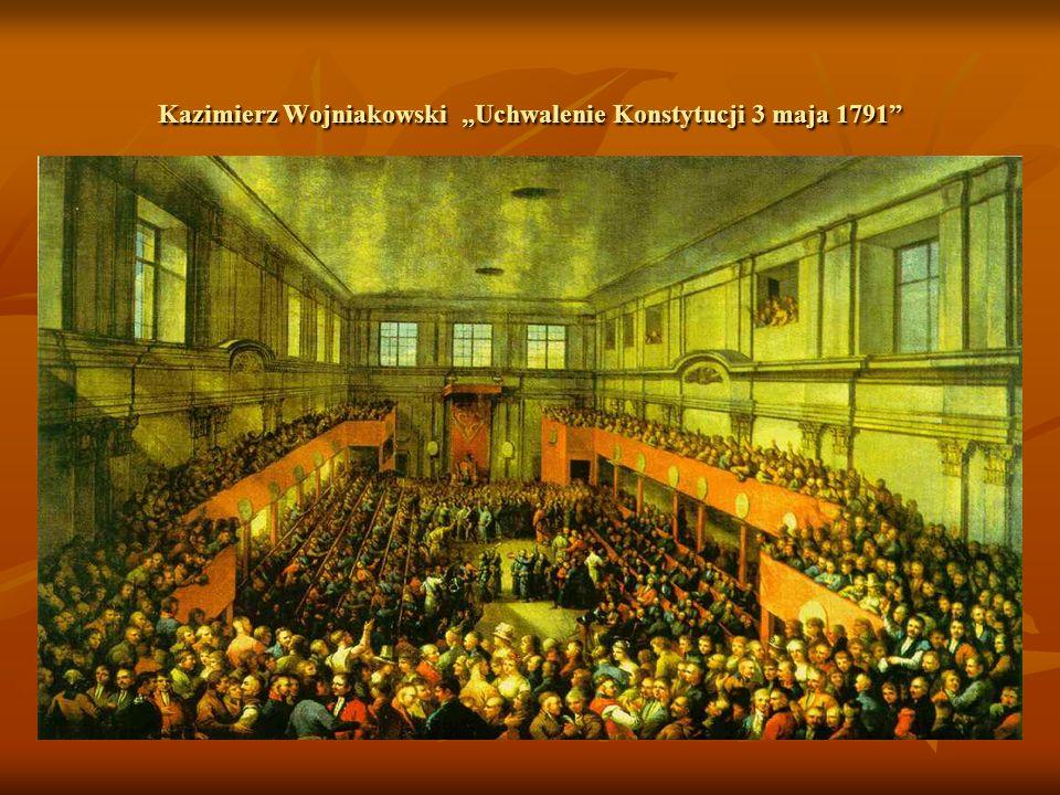 """Kazimierz Wojniakowski """"Uchwalenie Konstytucji 3 maja 1791"""