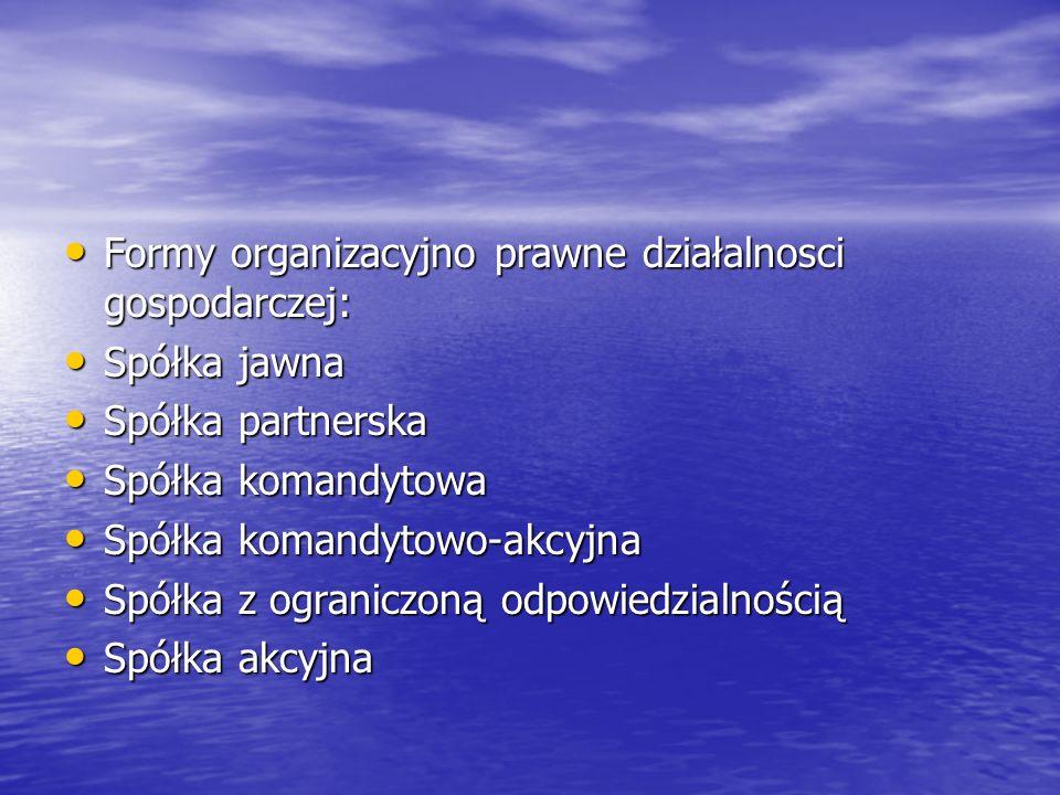 Formy organizacyjno prawne działalnosci gospodarczej:
