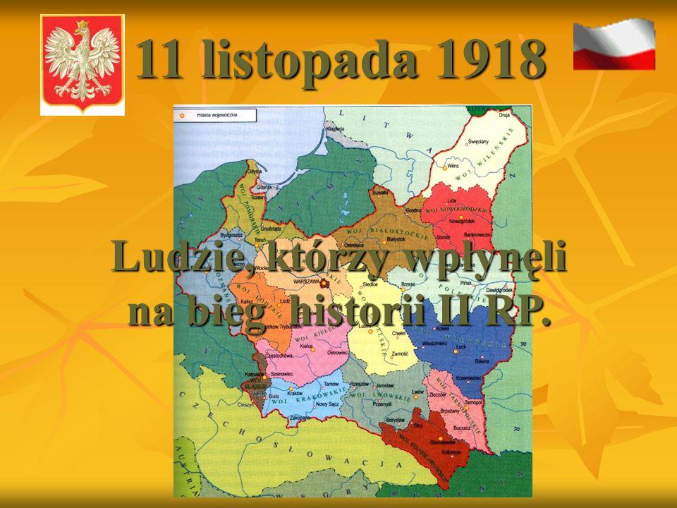 Ludzie, którzy wpłynęli na bieg historii II RP.