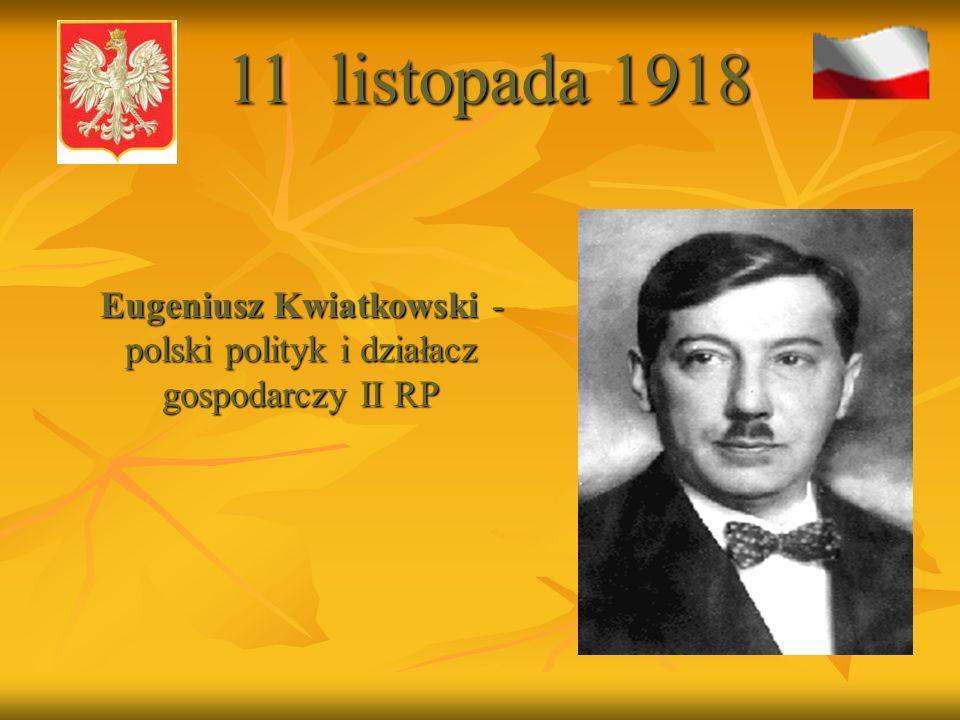 Eugeniusz Kwiatkowski - polski polityk i działacz gospodarczy II RP