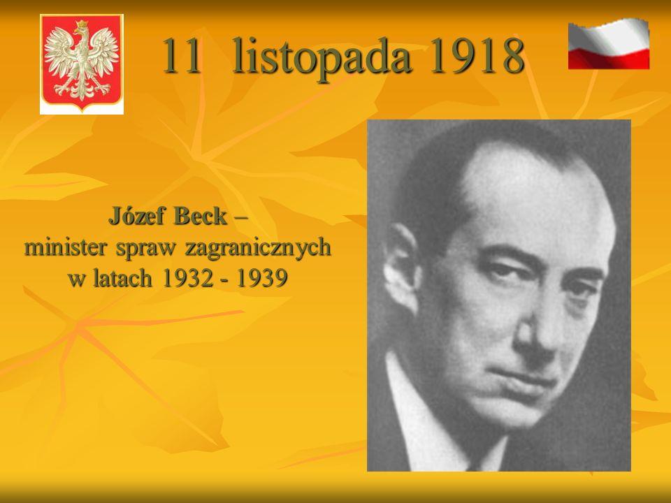 Józef Beck – minister spraw zagranicznych w latach 1932 - 1939