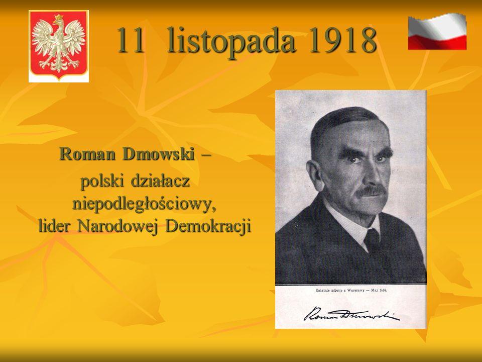 polski działacz niepodległościowy, lider Narodowej Demokracji