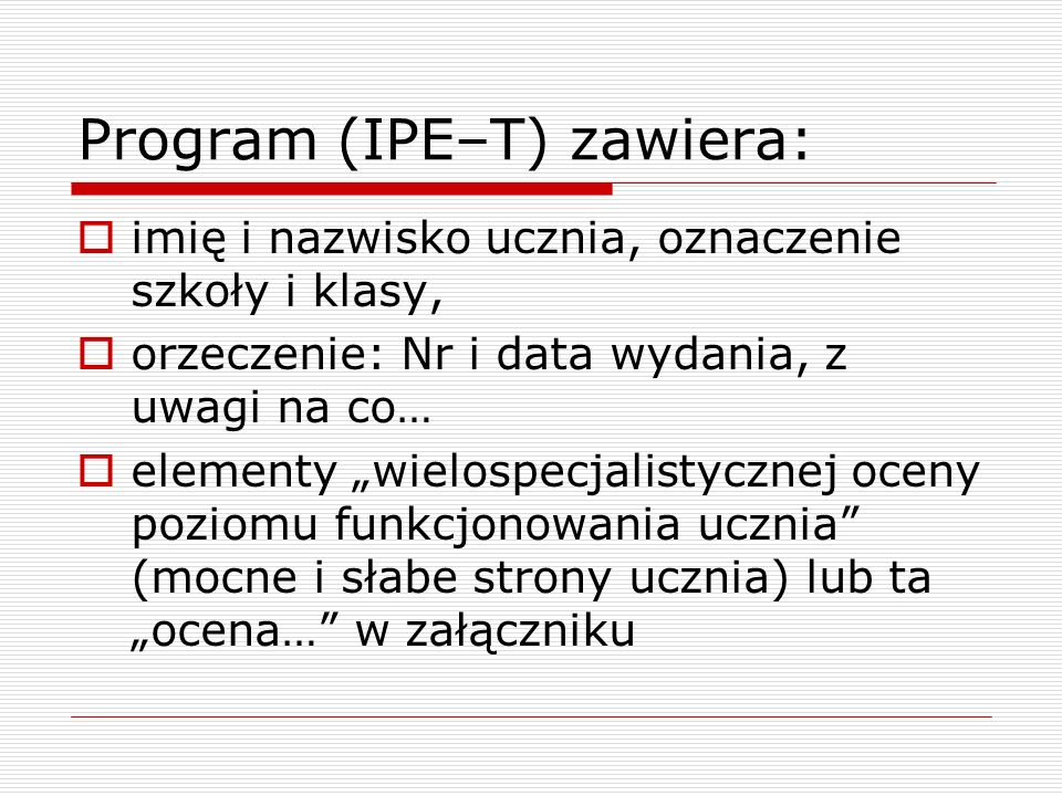 Program (IPE–T) zawiera: