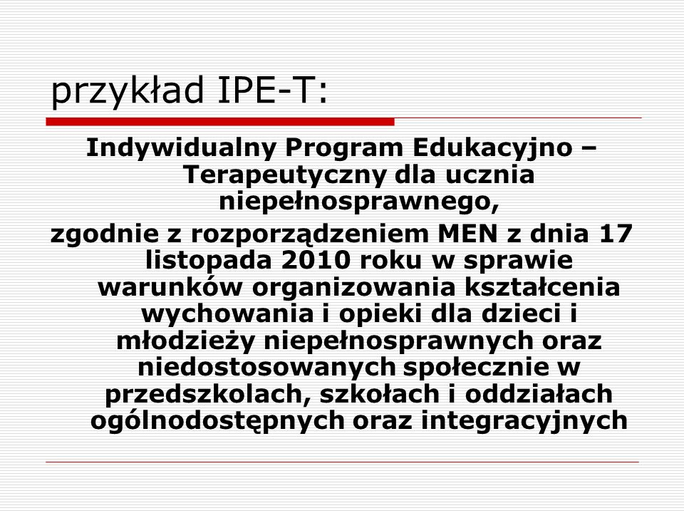 przykład IPE-T: Indywidualny Program Edukacyjno – Terapeutyczny dla ucznia niepełnosprawnego,