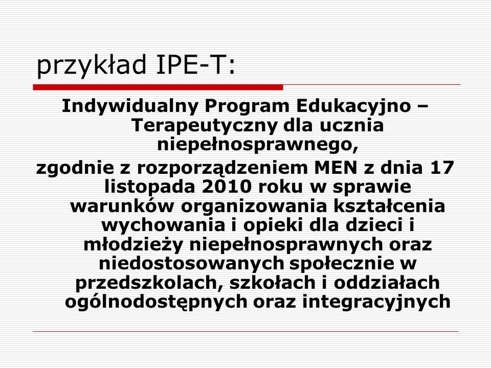 przykład IPE-T:Indywidualny Program Edukacyjno – Terapeutyczny dla ucznia niepełnosprawnego,