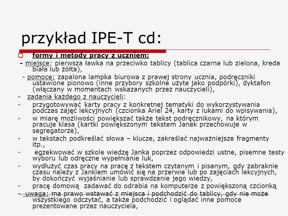 przykład IPE-T cd: formy i metody pracy z uczniem: