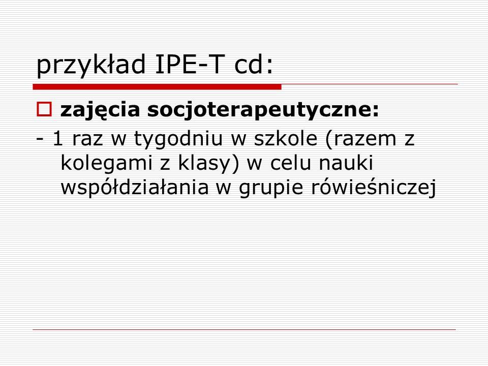 przykład IPE-T cd: zajęcia socjoterapeutyczne: