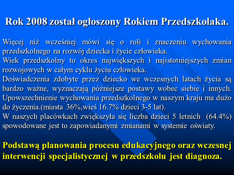 Rok 2008 został ogłoszony Rokiem Przedszkolaka.