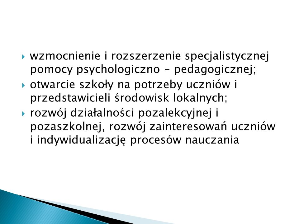 wzmocnienie i rozszerzenie specjalistycznej pomocy psychologiczno – pedagogicznej;