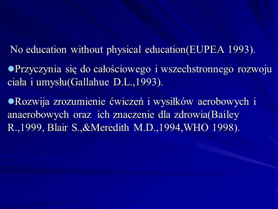No education without physical education(EUPEA 1993).
