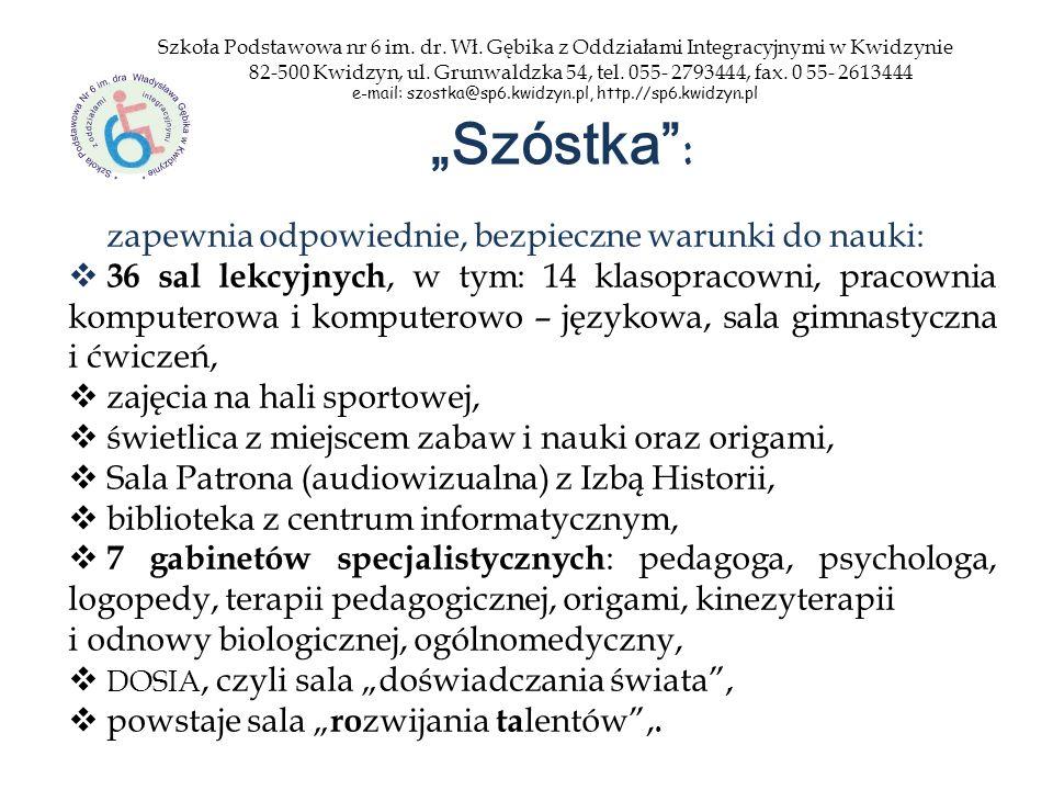 e-mail: szostka@sp6.kwidzyn.pl, http.//sp6.kwidzyn.pl
