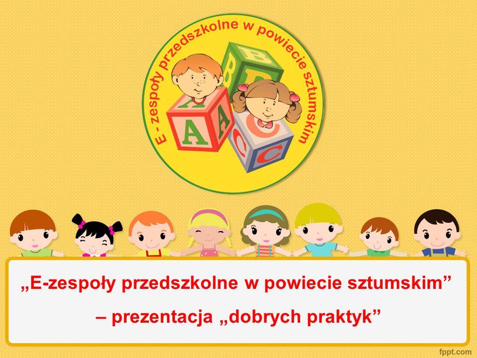 """""""E-zespoły przedszkolne w powiecie sztumskim – prezentacja """"dobrych praktyk"""