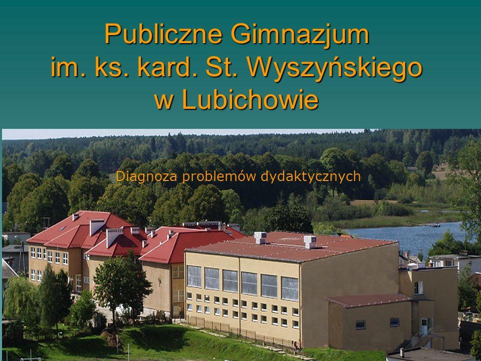 Publiczne Gimnazjum im. ks. kard. St. Wyszyńskiego w Lubichowie