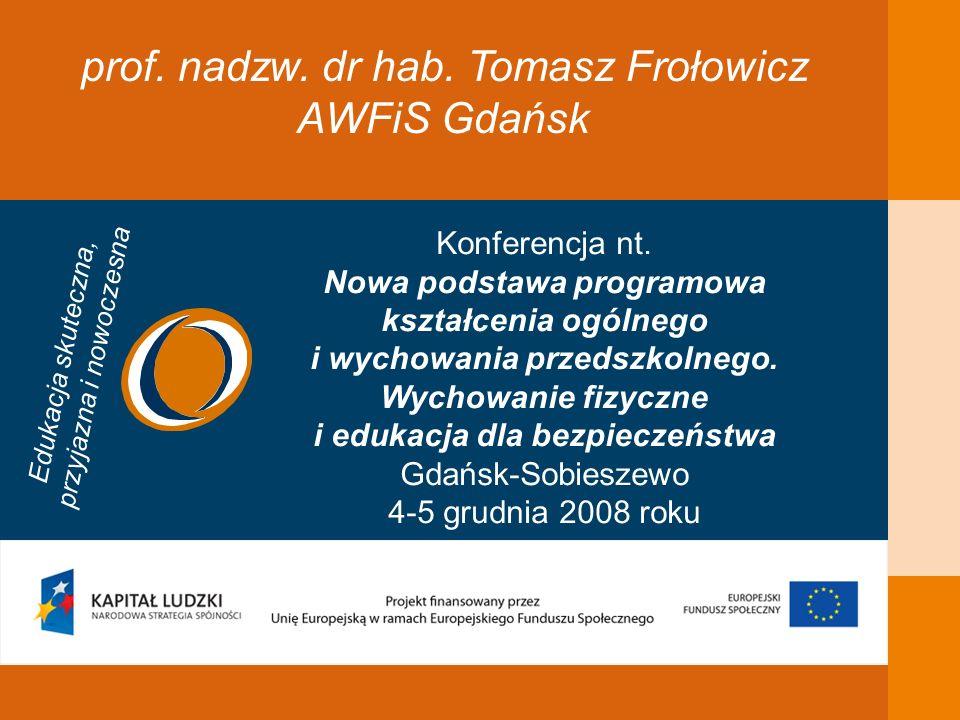 prof. nadzw. dr hab. Tomasz Frołowicz AWFiS Gdańsk