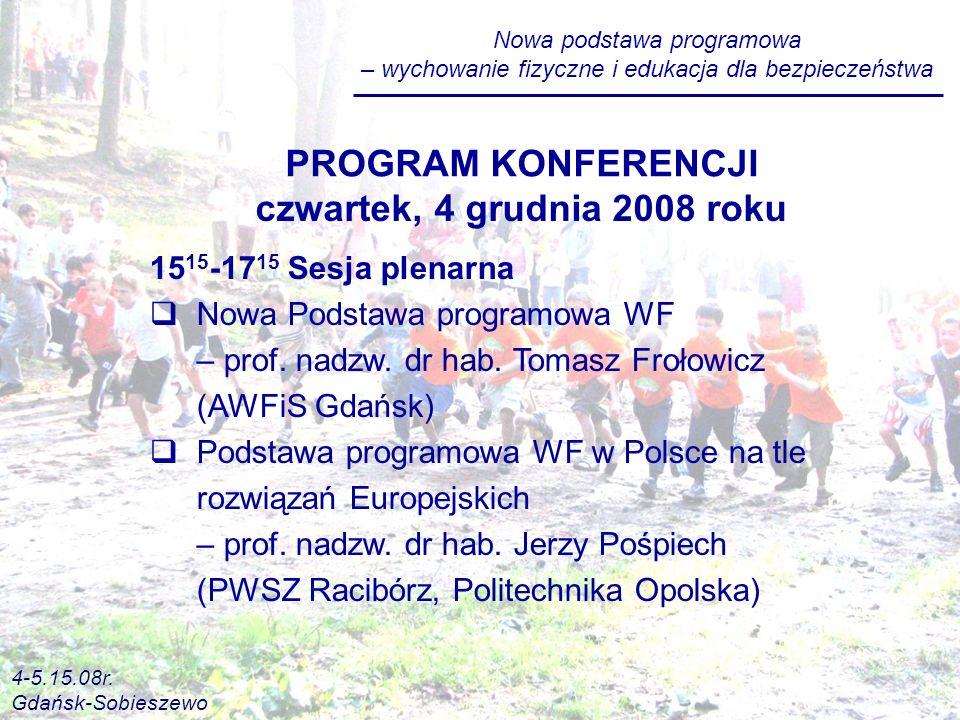 PROGRAM KONFERENCJI czwartek, 4 grudnia 2008 roku