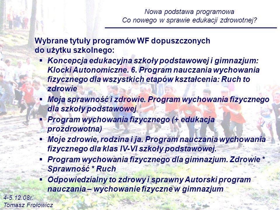 Wybrane tytuły programów WF dopuszczonych do użytku szkolnego:
