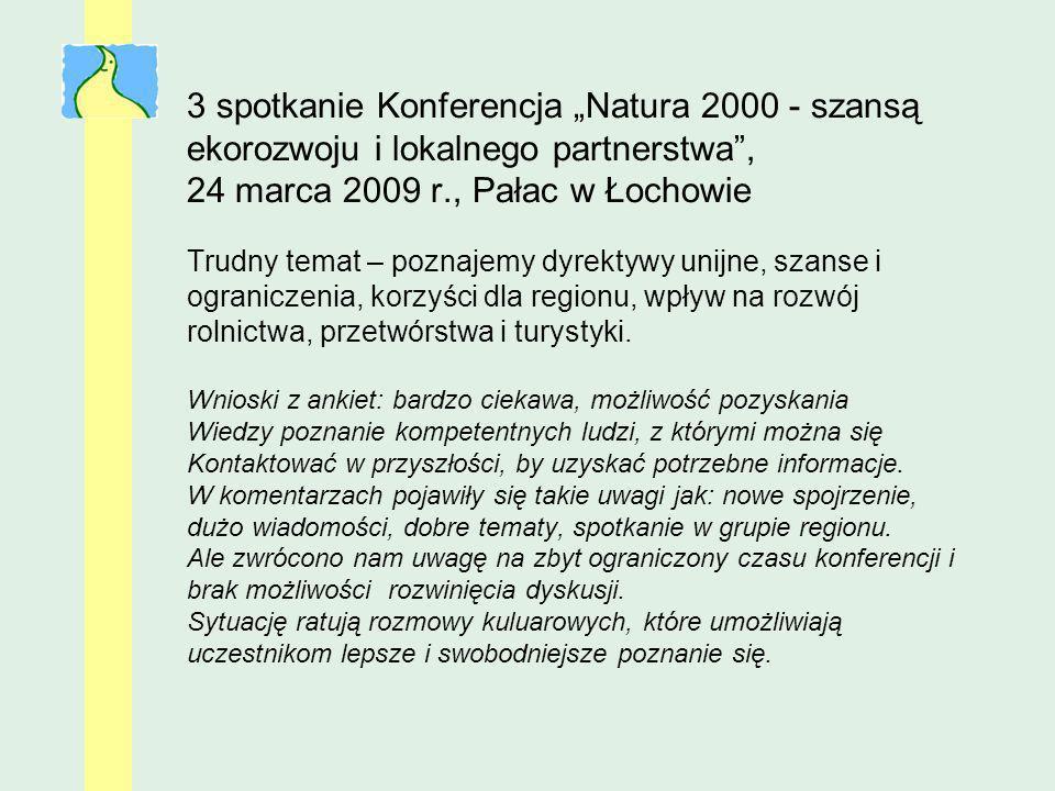 """3 spotkanie Konferencja """"Natura 2000 - szansą ekorozwoju i lokalnego partnerstwa , 24 marca 2009 r., Pałac w Łochowie"""