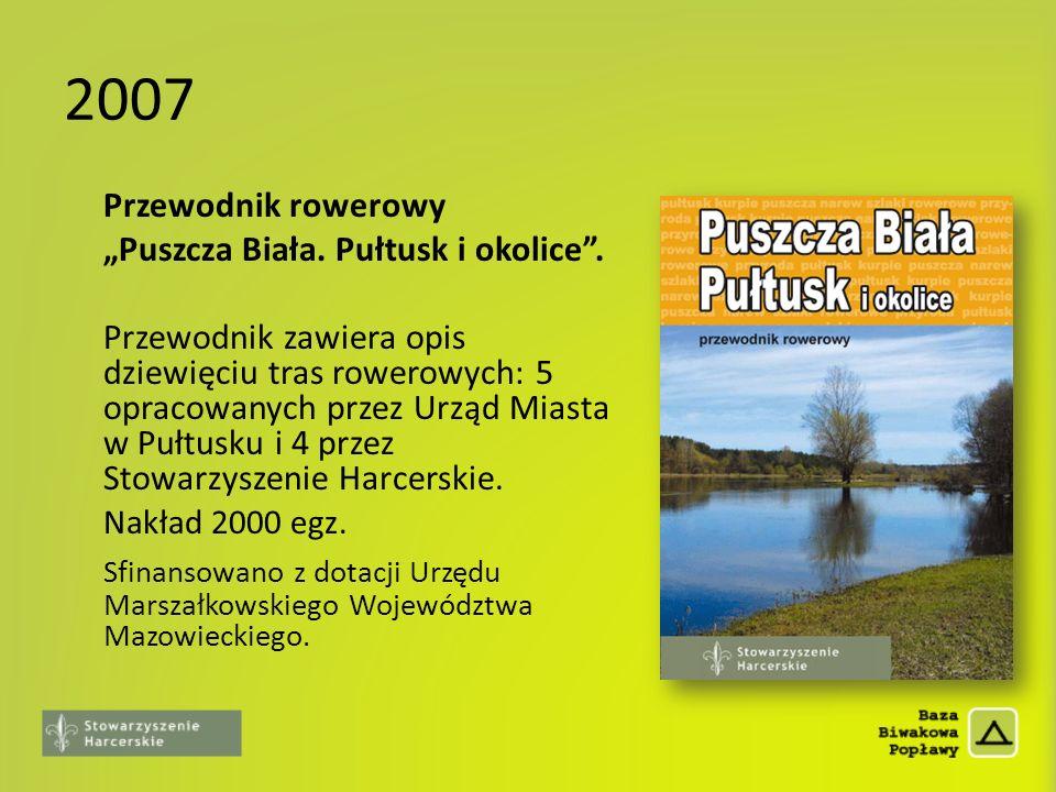 """2007 Przewodnik rowerowy. """"Puszcza Biała. Pułtusk i okolice ."""