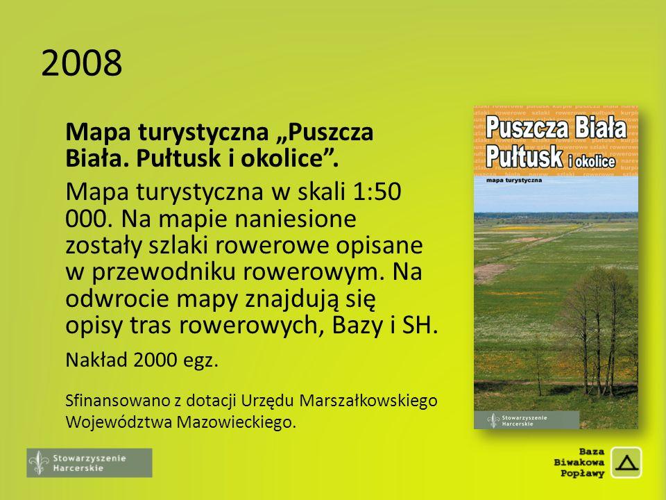 """2008 Mapa turystyczna """"Puszcza Biała. Pułtusk i okolice ."""