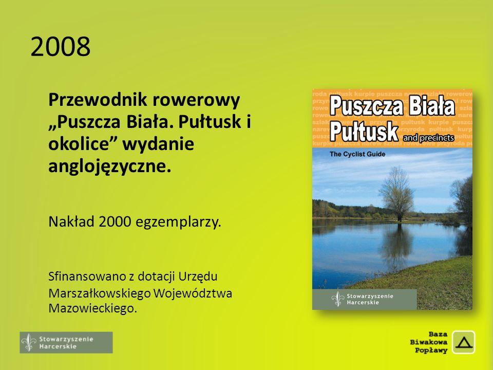 """2008 Przewodnik rowerowy """"Puszcza Biała. Pułtusk i okolice wydanie anglojęzyczne. Nakład 2000 egzemplarzy."""