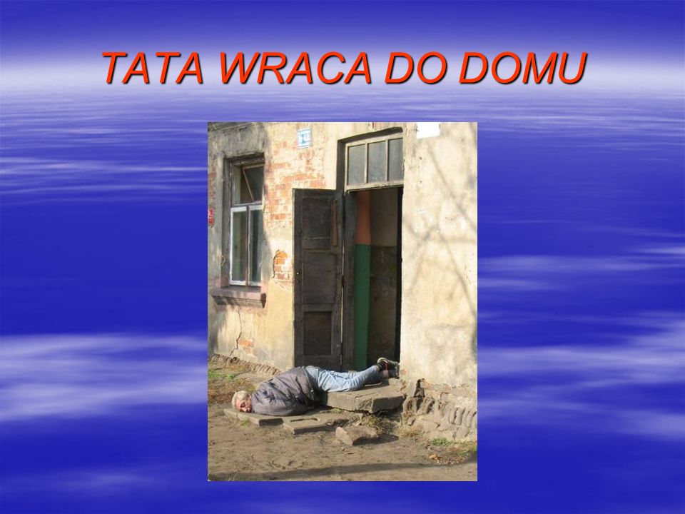 TATA WRACA DO DOMU