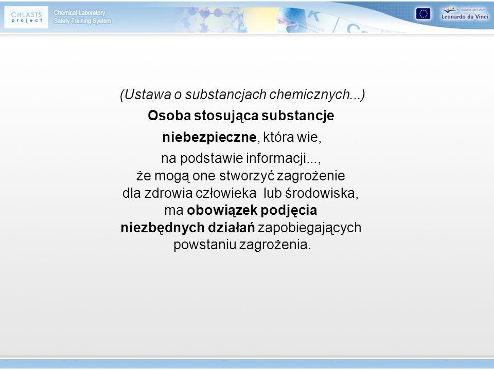 (Ustawa o substancjach chemicznych...) Osoba stosująca substancje