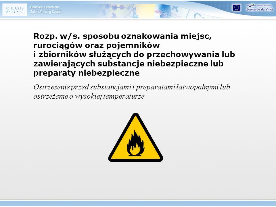 Rozp. w/s. sposobu oznakowania miejsc, rurociągów oraz pojemników i zbiorników służących do przechowywania lub zawierających substancje niebezpieczne lub preparaty niebezpieczne