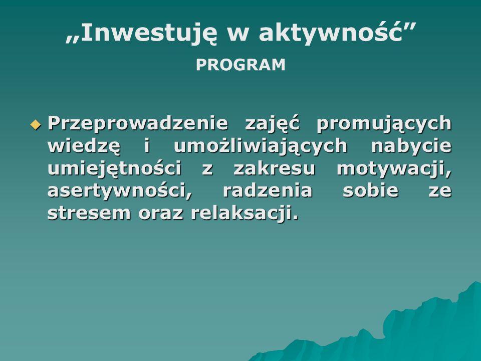 """""""Inwestuję w aktywność PROGRAM"""