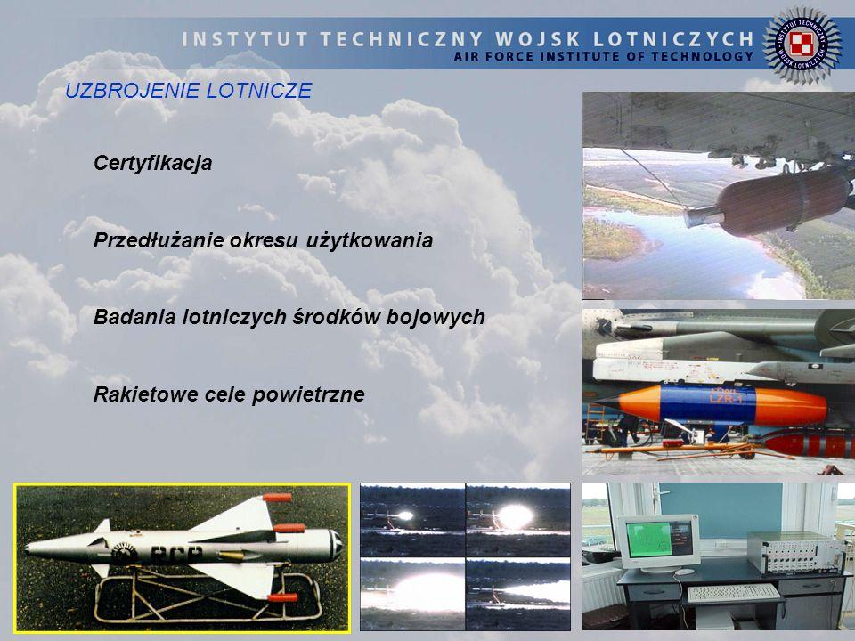 UZBROJENIE LOTNICZE Certyfikacja. Przedłużanie okresu użytkowania. Badania lotniczych środków bojowych.