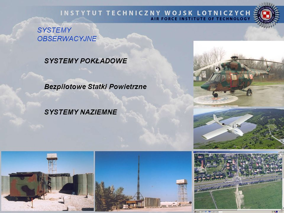 SYSTEMY OBSERWACYJNE SYSTEMY POKŁADOWE Bezpilotowe Statki Powietrzne SYSTEMY NAZIEMNE