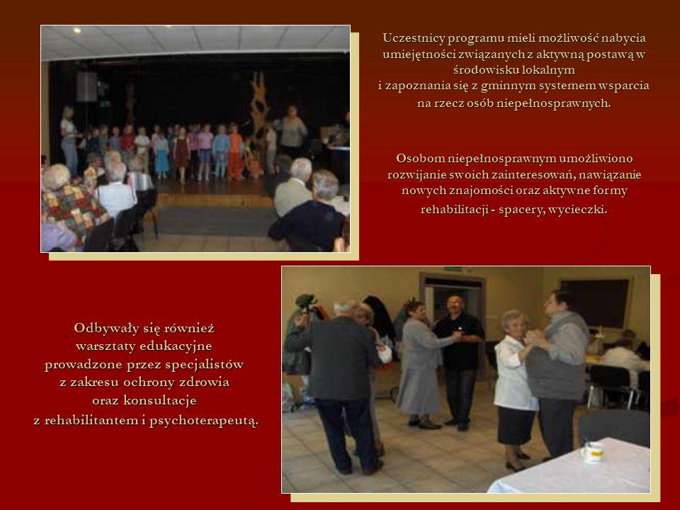 Uczestnicy programu mieli możliwość nabycia umiejętności związanych z aktywną postawą w środowisku lokalnym i zapoznania się z gminnym systemem wsparcia na rzecz osób niepełnosprawnych.