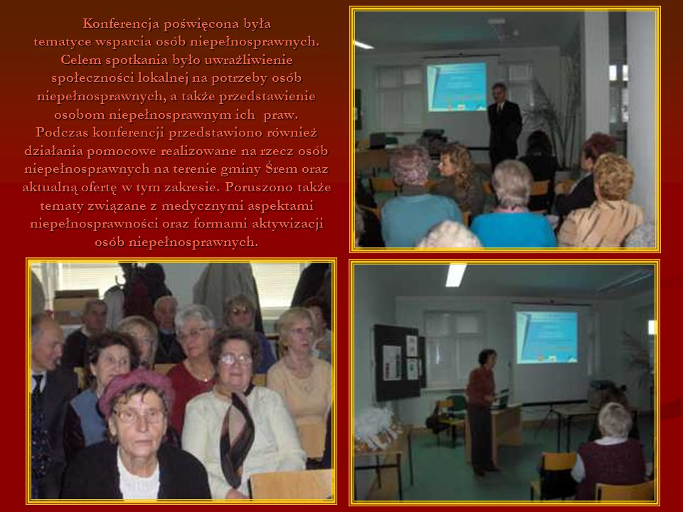 Konferencja poświęcona była tematyce wsparcia osób niepełnosprawnych