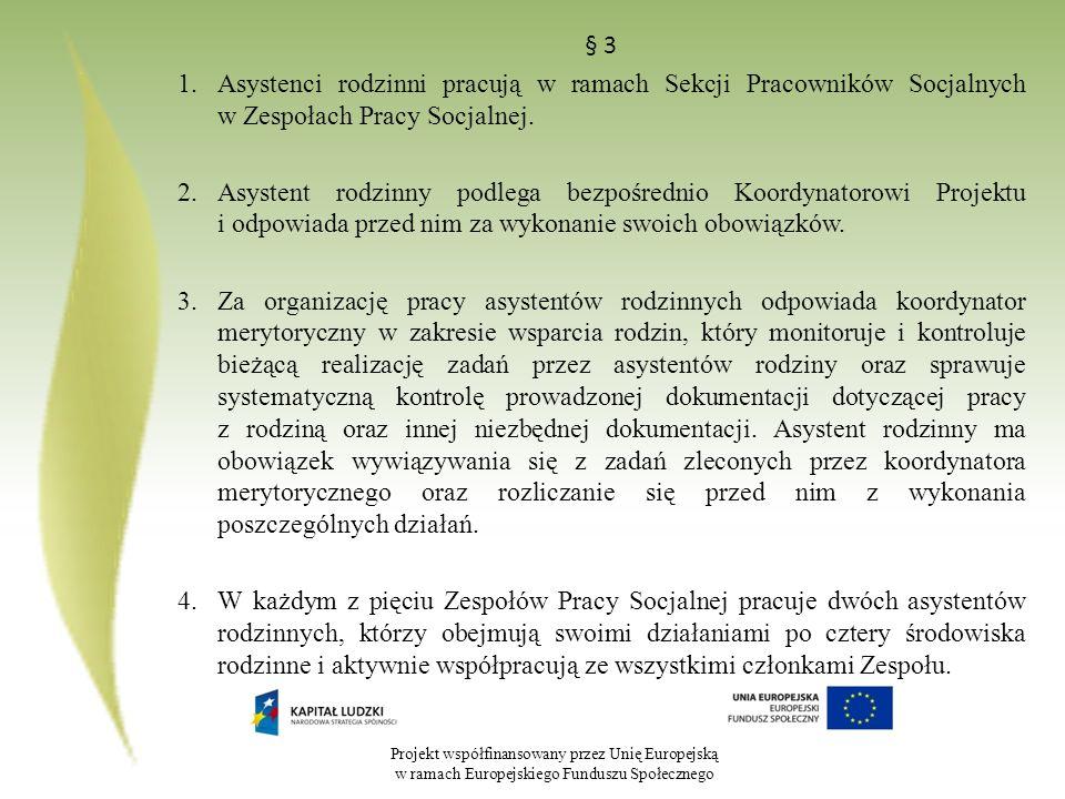 § 3 Asystenci rodzinni pracują w ramach Sekcji Pracowników Socjalnych w Zespołach Pracy Socjalnej.