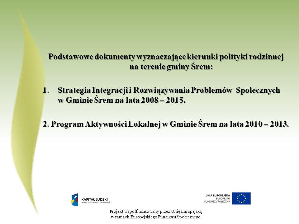 2. Program Aktywności Lokalnej w Gminie Śrem na lata 2010 – 2013.